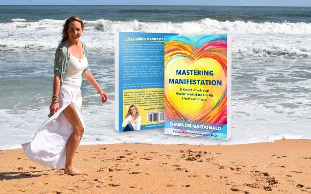 mastering manifestation 12 keys to unlock your hidden potential and live the life of your dreams author shannon macdonald
